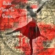 Make Time To Dance Art Print