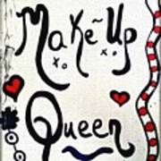 Make-up Queen Art Print
