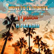 Malibu Is Paradise Art Print