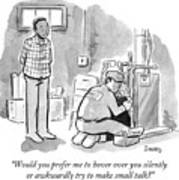 Man Asks Electrician Whether Or Not He Wants To Engage In Small Talk. Art Print