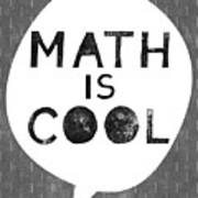 Math Is Cool- Art By Linda Woods Art Print