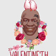 Mike Tyson Inspired Valentines Happy Valentine'th Day  Art Print
