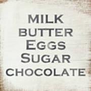 Milk Butter Eggs Chocolate Sign- Art By Linda Woods Art Print