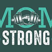 Mom Strong Art Print