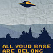 My All Your Base Are Belong To Us Meets X-files I Want To Believe Poster  Art Print by Chungkong Art