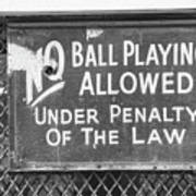No Ball Playing  Art Print