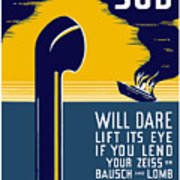 No Enemy Sub Will Dare Lift Its Eye Art Print by War Is Hell Store