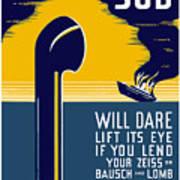 No Enemy Sub Will Dare Lift Its Eye Art Print
