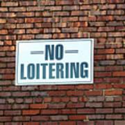 No Loitering Art Print