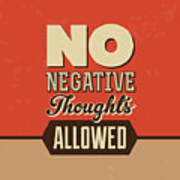 No Negative Thoughts Allowed Art Print