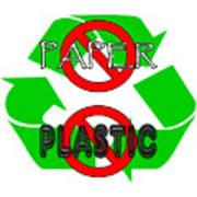 No Paper No Plastic Recycle Art Print