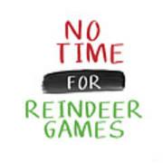 No Time For Reindeer Games- Art By Linda Woods Art Print