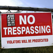 No Trespassing And ... Art Print