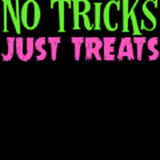 No Tricks Just Treats Halloween Funny Humor Love Candy Kids Or Children Art Print