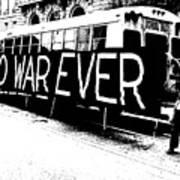 No War Ever Art Print