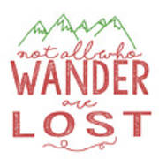 Not All Who Wander Are Lost In Pink Art Print