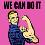 Notorious Rbg Ruth Bader Ginsburg We Can Do It Pop Art Art Print