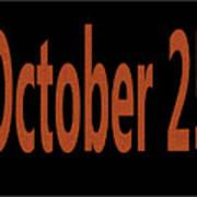 October 25 Art Print