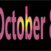 October 8 Art Print