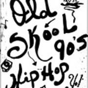 Old-skool 90's Hip-hop Art Print
