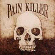 Pain Killer Art Print