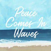 Peace Comes In Waves- Art By Linda Woods Art Print