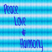 Peace Love And Harmony  Art Print