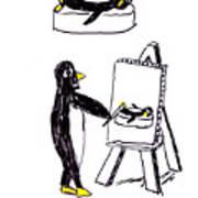 Penguins Don't Paint Pictures Art Print