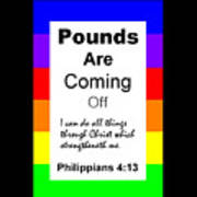Pounds Are Coming Off Art Print