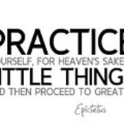 Practice Little Things - Epictetus Art Print