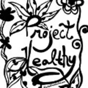 Project Healthy Art Print