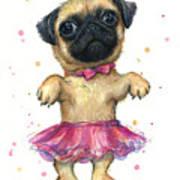 Pug In A Tutu Art Print