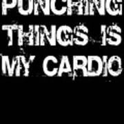 Punching Thins Is My Cardio Boxing Gym Art Print
