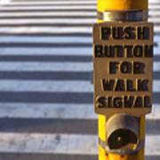 Push To Cross Art Print