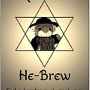 Rabbi T's He-brew Art Print