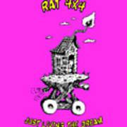 Rat 4x4 - Just Living The Dream Art Print