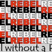 Rebel Without A Pause Art Print
