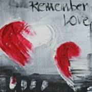 Remeber Love Art Print
