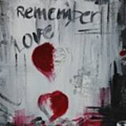 Remember Love Art Print