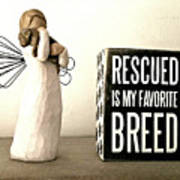 Rescued Is My Favorite Breed And The Angel Art Print