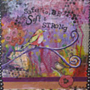 Safe To Be Soft And Strong Art Print