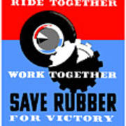 Save Rubber For Victory - Wpa Art Print