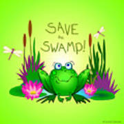 Save The Swamp Twitchy The Frog Art Print