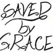 Saved By Grace Art Print