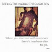 Seeing The World Through Zen Art Print