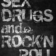 Sex Drugs and Rock N Roll Art Print