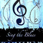 Sing The Blues Blue Art Print