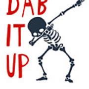 Skelleton Halloween Dabbing Funny Humor Easy Costume Dab It Up Everywhere Kids Children Dabbing Offi Art Print
