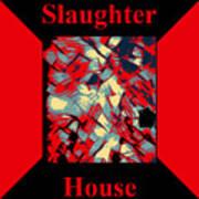 Slaughterhouse No. I Art Print