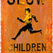 Slow Children Playing Art Print